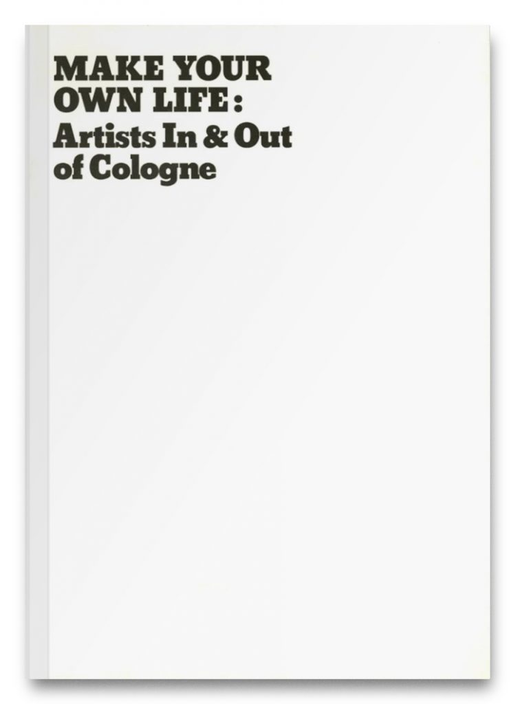 Make Your Own Life: Artists In and Out of Cologne product image
