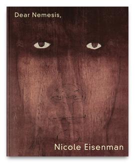 Dear Nemesis, Nicole Eisenman product image