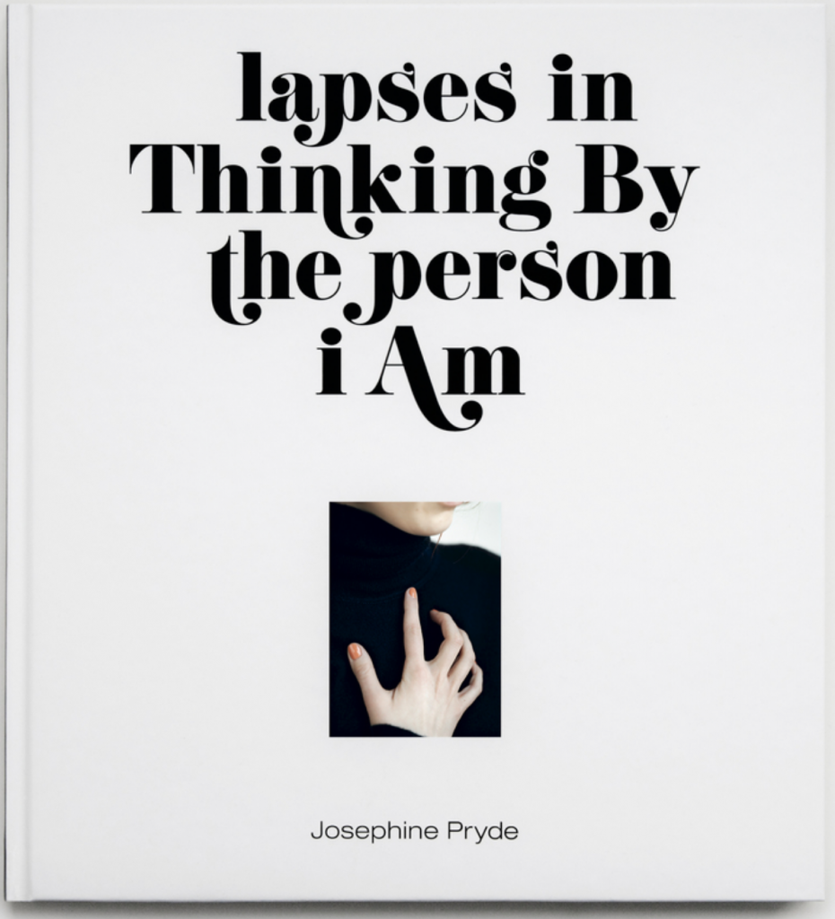 Josephine Pryde: lapses in Thinking By the person i Am product image